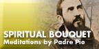 Spiritual Bouquet - Meditations by Pade Pio