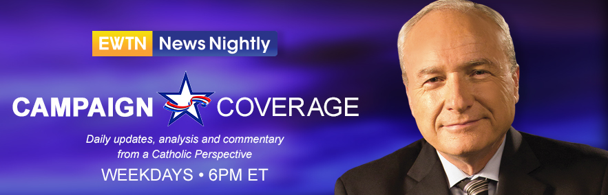 EWTN News Nightly Election Coverage