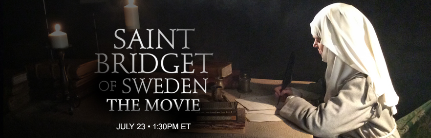 St. Bridget Of Sweden, the Movie: Airs July 23 at 1:30 PM ET