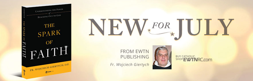 New For July from EWTN Publishing