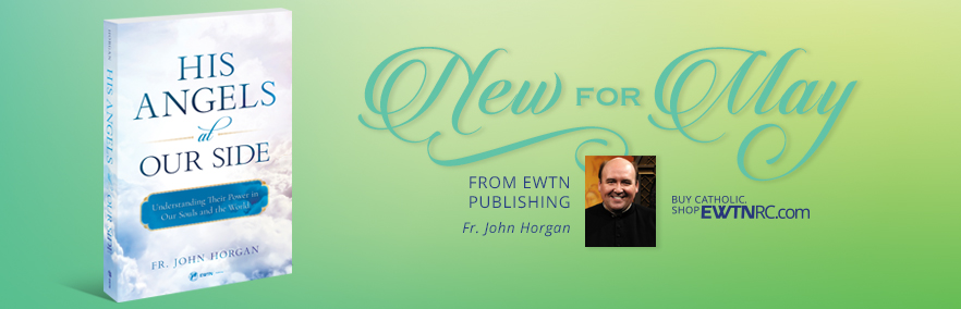 New For May from EWTN Publishing