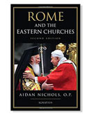 ROME AND THE EASTERN CHURCHES - 2ND EDITION