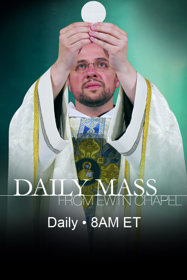 Daily Mass: Daily 8AM ET