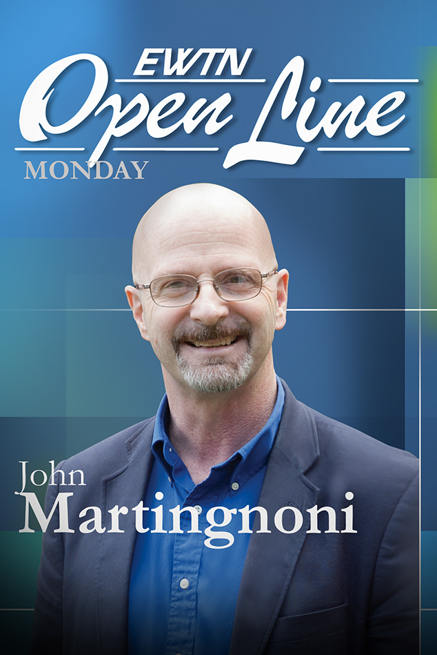 Open Line with Fr. Martingnoni