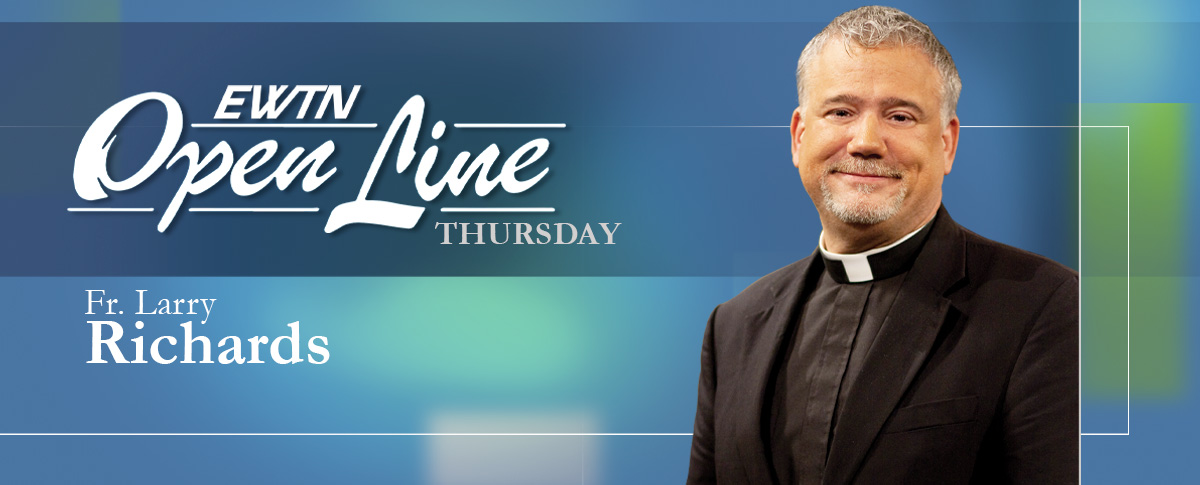 Open Line with Fr. Richards