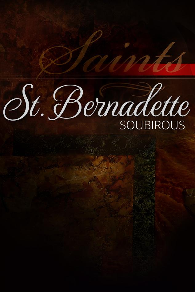 St  Bernadette Soubirous   EWTN