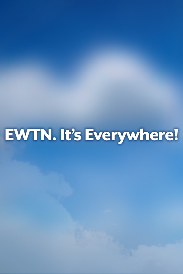 EWTN Everywhere