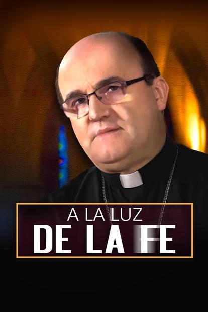 A la Luz de la Fe