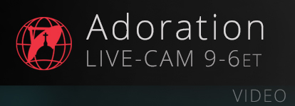 Watch Live - Eucharistic Adoration