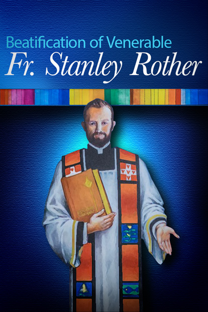 BEATIFICATION OF VENERABLE FATHER STANLEY ROTHER