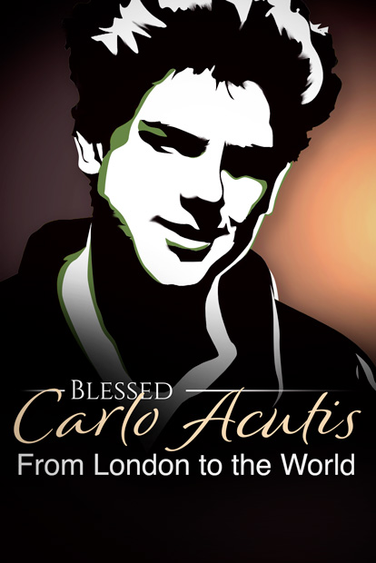 BLESSED CARLO ACUTIS- FROM LONDON TO THE WORLD