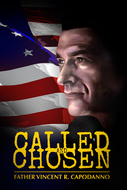 CALLED AND CHOSEN - FATHER VINCENT R. CAPODANNO