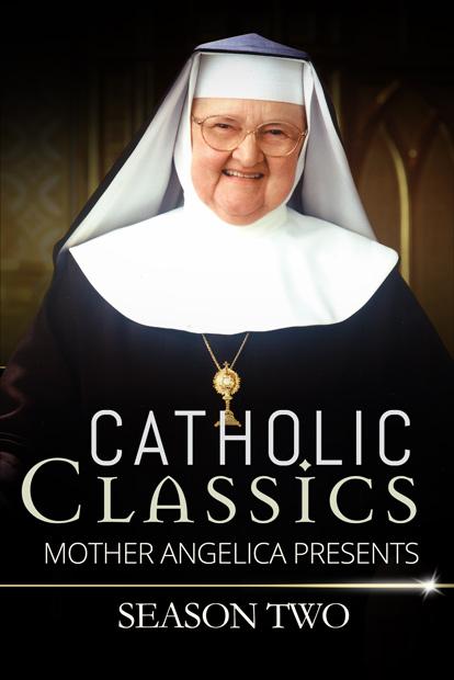 CATHOLIC CLASSICS: MOTHER ANGELICA PRESENTS - Season 2