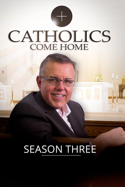 CATHOLICS COME HOME - Season 3