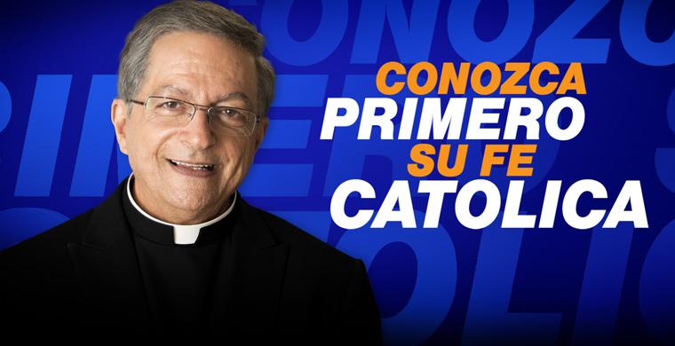 Conozca Primero Su Fe Católica