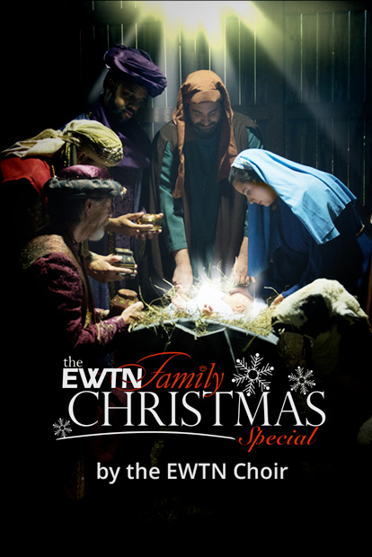 THE EWTN FAMILY CHRISTMAS SPECIAL