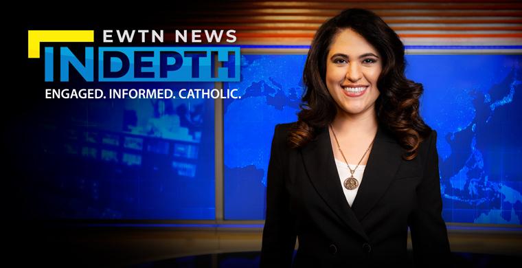 EWTN News In Depth