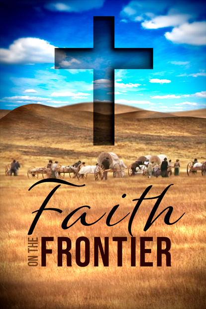 FAITH ON THE FRONTIER