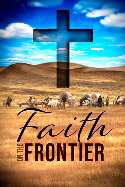 FAITH ON THE FRONTIER