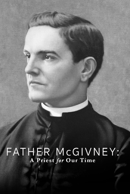 FATHER MCGIVNEY: A PRIEST FOR OUR TIME
