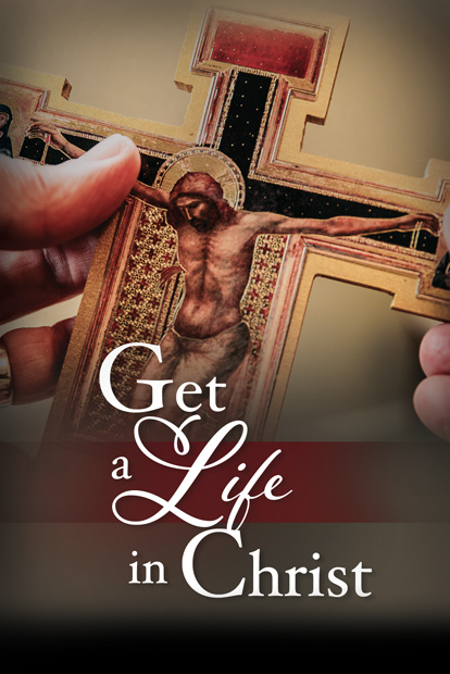 Get A Life In Christ