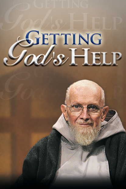Getting Gods Help - With Fr. Groeschel