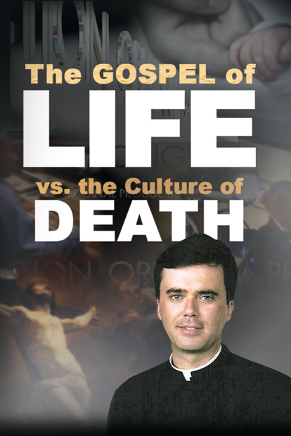 The Gospel of Life vs. The Culture of Death