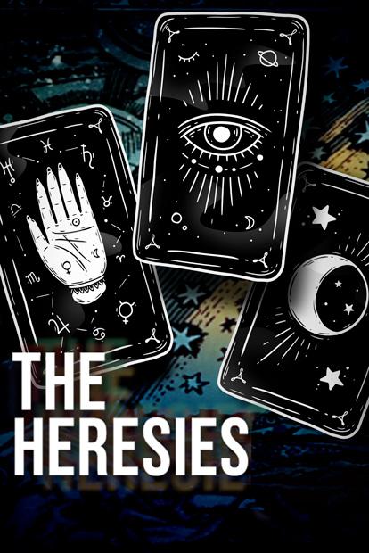 THE HERESIES