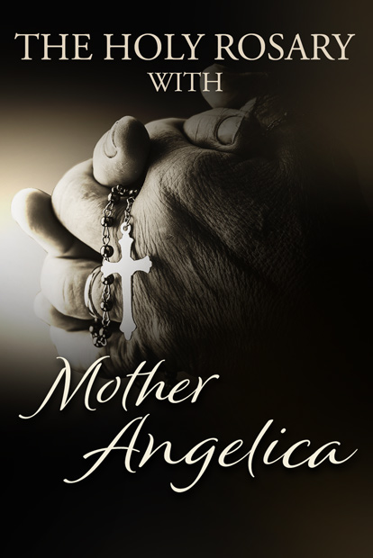 THE HOLY ROSARY WITH MOTHER ANGELICA