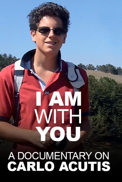 I AM WITH YOU- A DOCUMENTARY ON CARLO ACUTIS