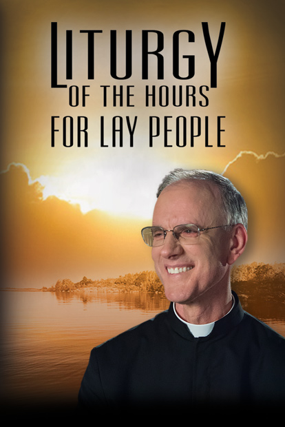 LITURGY OF THE HOURS FOR LAY PEOPLE