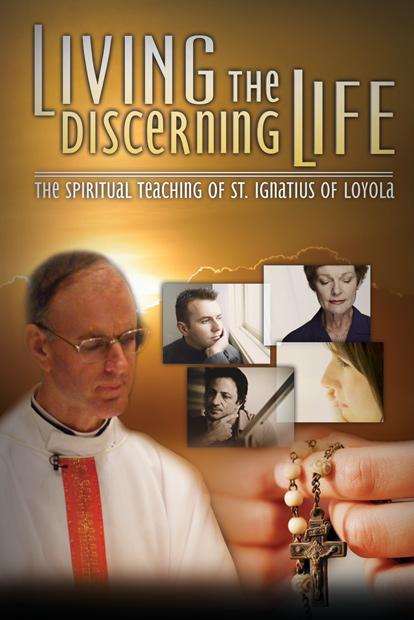 LIVING THE DISCERNING LIFE: THE SPIRITUAL TEACHING OF ST. IGNATIUS OF LOYOLA