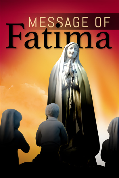 THE MESSAGE OF FATIMA