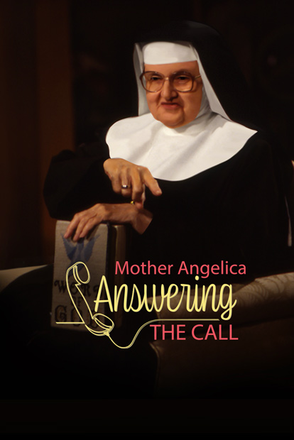 Mother Angelica Answering the Call