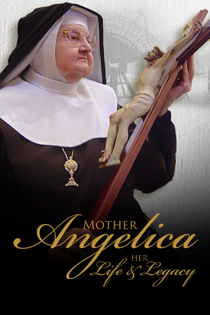 MOTHER ANGELICA: HER LIFE AND LEGACY