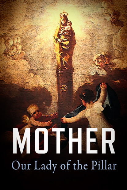 MOTHER - OUR LADY OF THE PILLAR