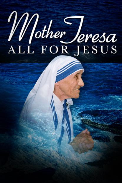 MOTHER TERESA - ALL FOR JESUS
