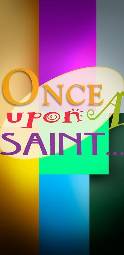 Once upon a Saint