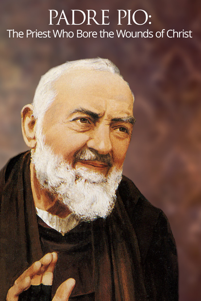 Padre Pio: He Bore Christ's Wounds