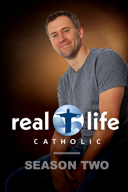 REAL LIFE CATHOLIC - Season 1