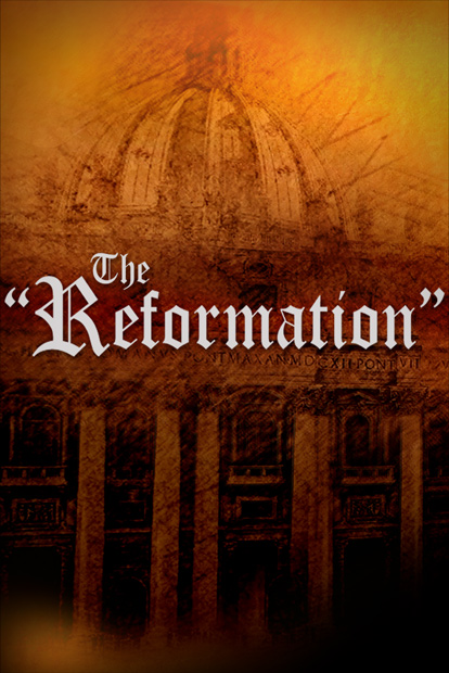 """THE """"REFORMATION"""""""
