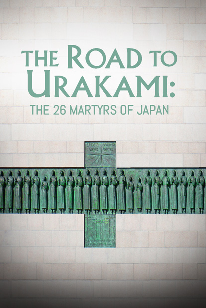ROAD TO URAKAMI, THE: THE TWENTY-SIX MARTYRS OF JAPAN