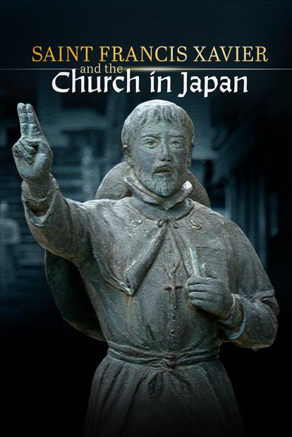 SAINT FRANCIS XAVIER AND THE CHURCH IN JAPAN