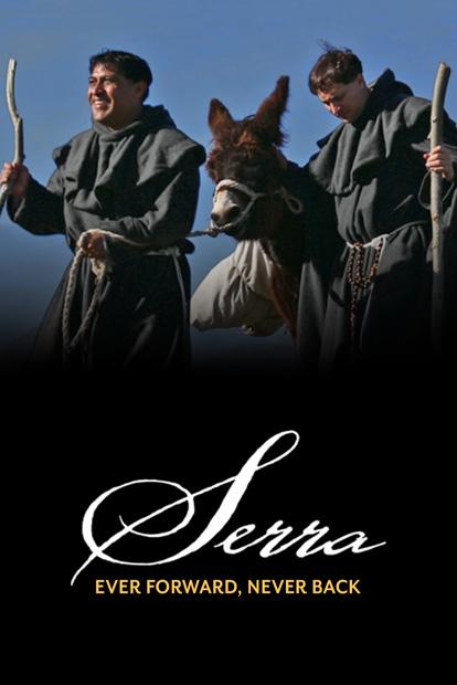 SERRA: EVER FORWARD, NEVER BACK