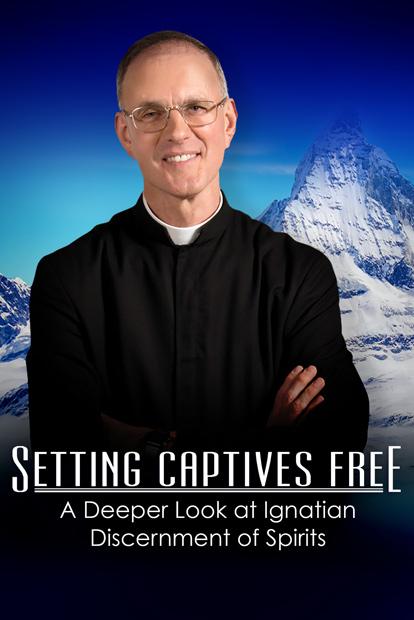 SETTING CAPTIVES FREE: A DEEPER LOOK AT IGNATIAN DISCERNMENT OF SPIRITS