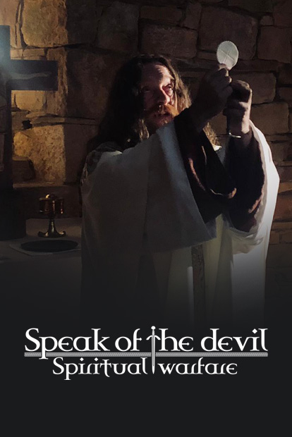 SPEAK OF THE DEVIL – SPIRITUAL WARFARE