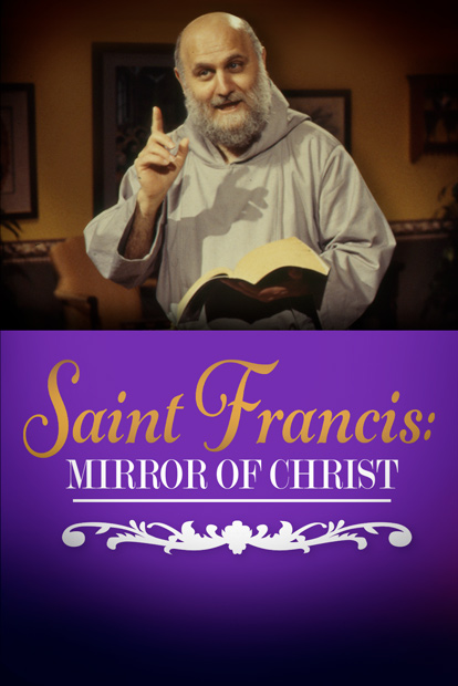 St. Francis: Mirror Of Christ