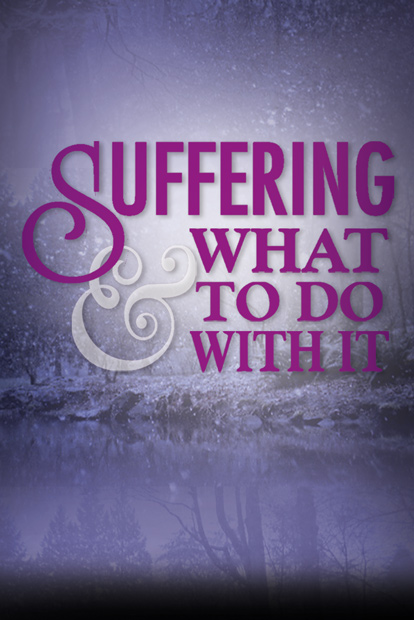Suffering & What to Do With It