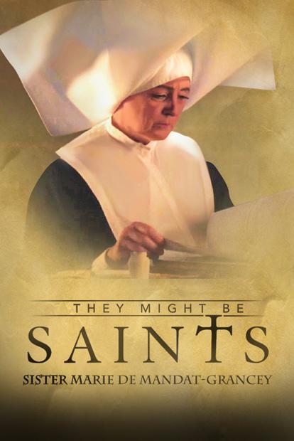 THEY MIGHT BE SAINTS - SISTER MARIE DE MANDAT-GRANCEY