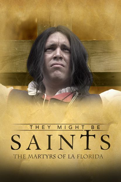 THEY MIGHT BE SAINTS- THE MARTYRS OF LA FLORIDA